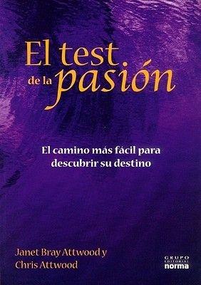 El Test de la Pasion - El Camino Mas Facil Para Descubrir su Destino (Spanish, Paperback): Janet Bray Attwood, Chris Attwood