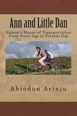 Ann and Little Dan - Transportation (Paperback): Abiodun Arinju