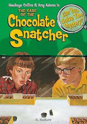 The Case of the Chocolate Snatcher - & Other Mysteries (Hardcover): M. Masters