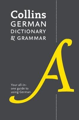 German Dictionary and Grammar - Two Books in One (Paperback, 8th Revised edition): Collins Dictionaries