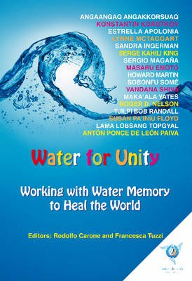 Water for Unity - Working with Water Memory to Heal the World