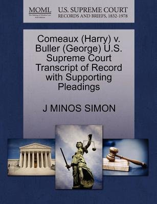 Comeaux (Harry) V. Buller (George) U.S. Supreme Court Transcript of Record with Supporting Pleadings (Paperback): J. Minos Simon