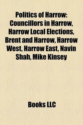 Politics of Harrow - Councillors in Harrow, Harrow Local Elections, Brent and Harrow, Harrow West, Harrow East, Navin Shah,...