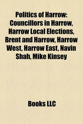 Politics of Harrow - Councillors in Harrow, Harrow Local Elections, Brent and Harrow, Harrow West, Harrow East, Navin Shah,...