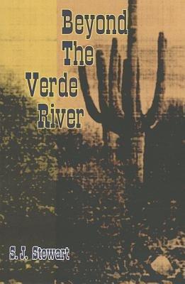 Beyond the Verde River (Paperback): S. J Stewart