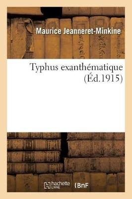 Typhus Exanth matique (French, Paperback): Jeanneret-Minkine-M