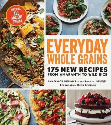 Everyday Whole Grains (Paperback): A. Pittman