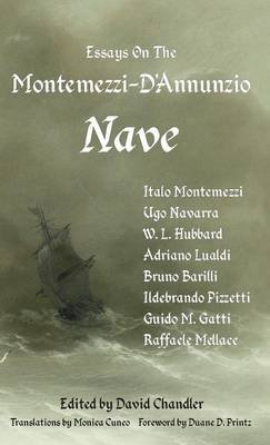 Essays on the Montemezzi-D'Annunzio Nave - 2nd Edition (Hardcover, 2nd): David Chandler