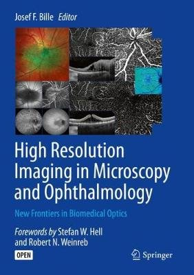 High Resolution Imaging in Microscopy and Ophthalmology - New Frontiers in Biomedical Optics (Hardcover, 1st ed. 2019): Josef...