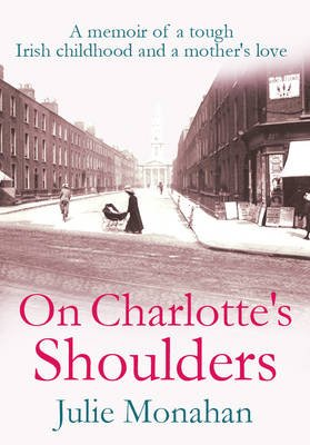On Charlotte's Shoulders (Electronic book text, UK ed.): Julie Monahan