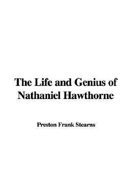 The Life and Genius of Nathaniel Hawthorne (Paperback): Preston Frank Stearns