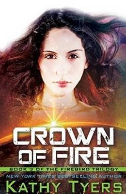 Crown of Fire (Paperback): Kathy Tyers