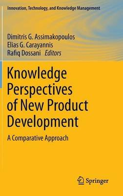 Knowledge Perspectives of New Product Development - A Comparative Approach (Hardcover, 2012): Dimitris G. Assimakopoulos, Elias...