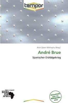 Andr Brue (German, Paperback): Alain S Mikhayhu