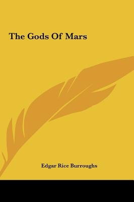 The Gods of Mars the Gods of Mars (Hardcover): Edgar Rice Burroughs