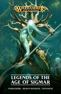 Legends of the Age of Sigmar (Paperback): David Annandale, David Guymer, Guy Haley, Robbie MacNiven, Josh Reynolds, Rob...