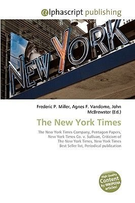 The New York Times (Paperback): Frederic P. Miller, Agnes F. Vandome, John McBrewster