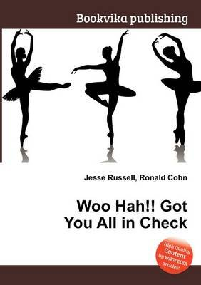 Woo Hah!! Got You All in Check (Paperback): Jesse Russell, Ronald Cohn