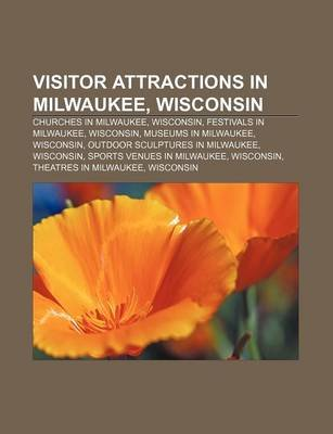Visitor Attractions in Milwaukee, Wisconsin - Churches in Milwaukee, Wisconsin, Festivals in Milwaukee, Wisconsin, Museums in...