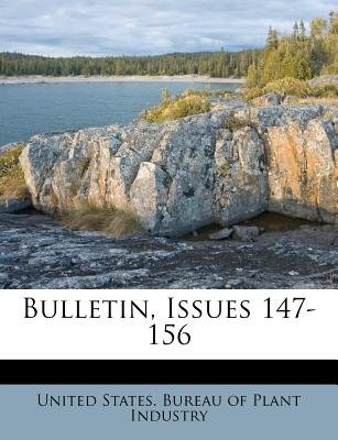 Bulletin, Issues 147-156 (Paperback): United States Bureau of Plant Industry
