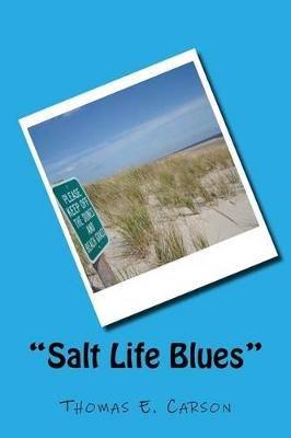 Salt Life Blues (Paperback): Thomas E Carson