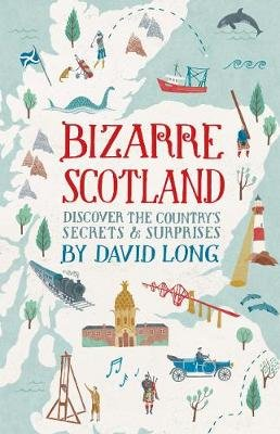 Bizarre Scotland (Electronic book text, Digital original): David Long