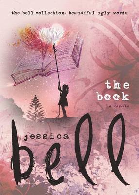 The Book (Electronic book text): Jessica Bell