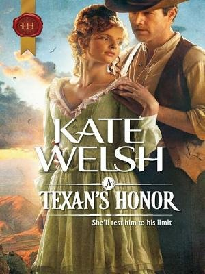 A Texan's Honor (Electronic book text): Kate Welsh