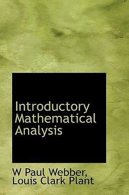 Introductory Mathematical Analysis (Hardcover): W  Paul Webber