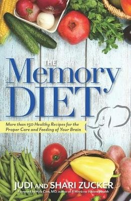The Memory Diet - More Than 150 Healthy Recipes for the Proper Care and Feeding of Your Brain (Electronic book text, 1st...