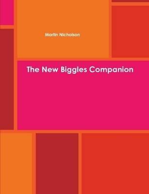 The New Biggles Companion (Paperback): Martin Nicholson