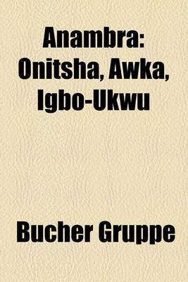 Anambra - Onitsha, Awka, Igbo-Ukwu (English, German, Paperback