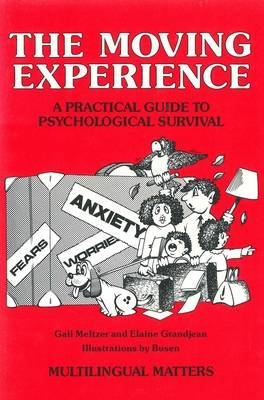 The Moving Experience - Practical Guide to Psychological Survival (Paperback): Gail Meltzer, Elaine Grandjean