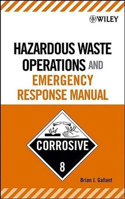 Hazardous Waste Operations and Emergency Response Manual (Electronic book text): Brian J. Gallant