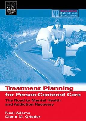 Treatment Planning for Person-Centered Care - The Road to Mental Health and Addiction Recovery : Mapping the Journey for...