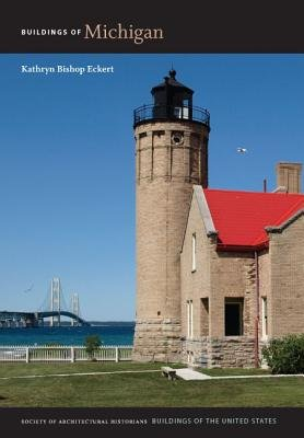 Buildings of Michigan (Hardcover, 2nd Revised ed.): Kathryn Bishop Eckert