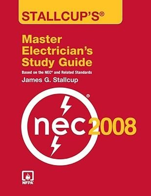 Stallcup's Master Electrician's Study Guide 2008 (Paperback, 3rd Revised edition): James G Stallcup