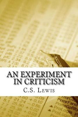 An Experiment in Criticism (Paperback): C. S. Lewis