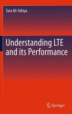Understanding Lte and Its Performance (Electronic book text): Tara Ali-Yahiya