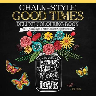 Chalk-Style Good Times - Deluxe Colouring Book (Paperback): Deb Strain
