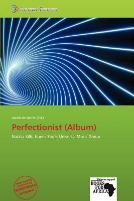 Perfectionist (Album) (Paperback): Jacob Aristotle