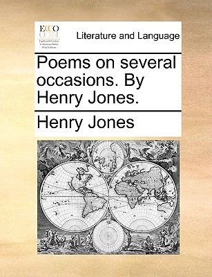 Poems on Several Occasions. by Henry Jones. (Paperback): Henry Jones