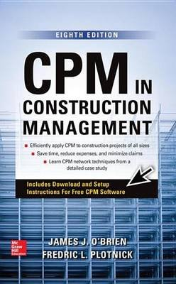 CPM in Construction Management, Eighth Edition (Electronic book text, 8th ed.): James O'Brien, Fredric Plotnick