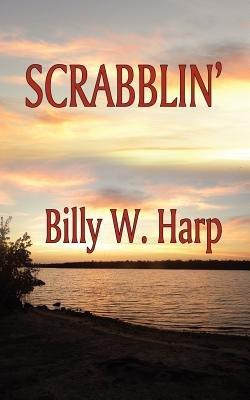 Scrabblin' (Paperback): Billy W. Harp