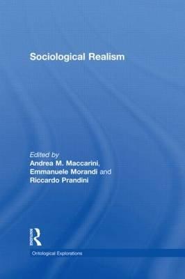 Sociological Realism (Paperback): Andrea Maccarini, Emmanuele  Morandi, Riccardo  Prandini