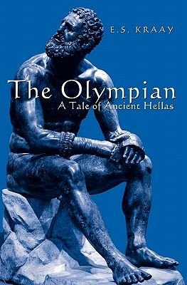 The Olympian - A Tale of Ancient Hellas (Paperback): E. S. Kraay