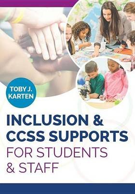 Inclusion & Ccss Supports for Students & Staff (Electronic book text): Toby J Karten