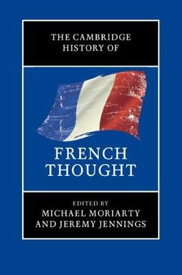 The Cambridge History of French Thought (Hardcover): Michael Moriarty, Jeremy Jennings
