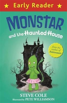 Monstar and the Haunted House (Paperback): Steve Cole