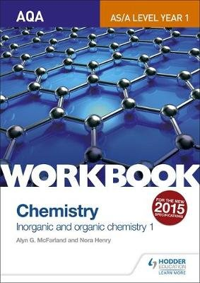 AQA AS/A Level Year 1 Chemistry Workbook: Inorganic and organic chemistry 1 (Paperback): Alyn G. Mcfarland, Nora Henry